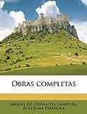 Obras Completas, Miguel de Cervantes Saavedra and Academia Española, 117238049X