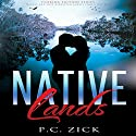 Native Lands: Florida Fiction Series, Volume 3 Audiobook by P. C. Zick Narrated by Jeffrey A. Hering
