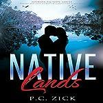 Native Lands: Florida Fiction Series, Volume 3 | P. C. Zick