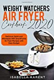 Weight Watchers Air Fryer Cookbook 2020: Delicious