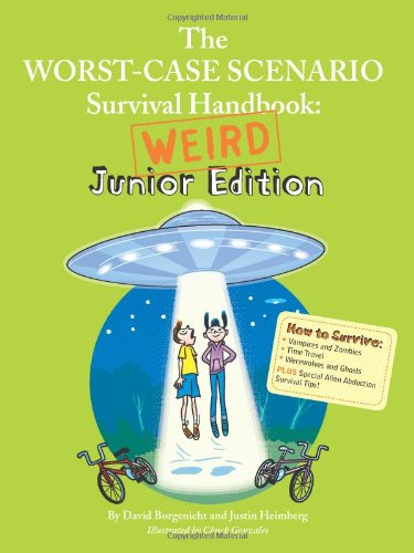 The Worst-Case Scenario Survival Handbook: Weird Junior (Worst Case Scenario Survival Handbook Parenting)