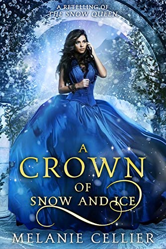 A Crown of Snow and Ice: A Retelling of The Snow Queen (Beyond the Four Kingdoms Book 3)