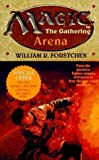 Magic:the Gathering.#1:Arena by William R.Forstchen (1998-08-01)