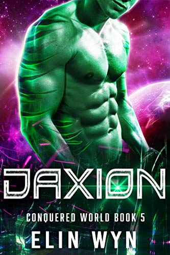 Daxion: Science Fiction Adventure Romance (Conquered World Book 5)