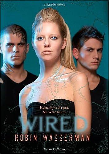 Amazon.com: Wired (9781416974543): Robin Wasserman: Books