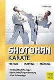 Shotokan Karate: Technik - Training - Prüfung