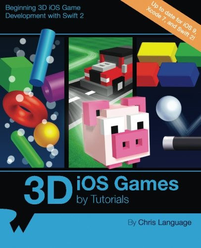 3D iOS Games by Tutorials: Beginning 3D iOS Game Development with Swift 2, by Chris Language