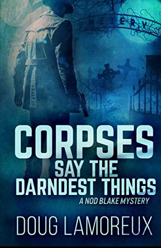 Ash Wood Stripe (Corpses Say the Darndest Things: A Nod Blake Mystery (Nod Blake Mysteries))