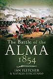 Battle of the Alma 1854, Ian Fletcher and N. A. Ishchenko, 1844156729