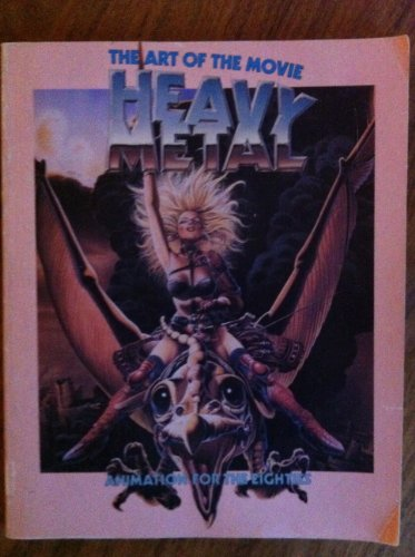 The art of Heavy metal, the movie: Animation for the eighties