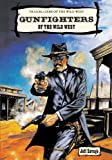 Gunfighters of the Wild West, Jeff Savage, 0894906003