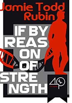 If By Reason of Strength (A Techno-thriller) by [Rubin, Jamie Todd]