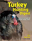 Turkey Hunting Digest, Jim Spencer, 0873495063
