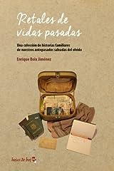 Retales de vidas pasadas: Una colección de historias familiares de nuestros antepasados salvadas del olvido (Spanish Edition) Paperback