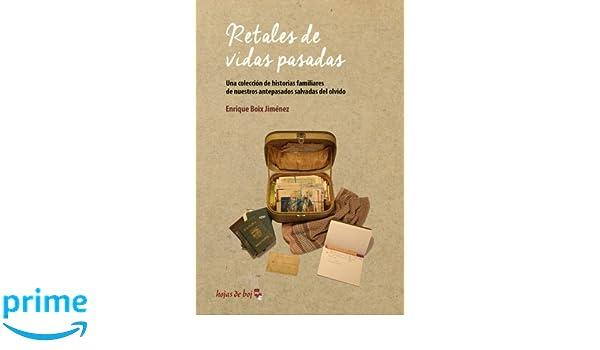 Retales de vidas pasadas: Una colección de historias familiares de ...