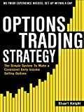 img - for Options Trading: The Simple System to Make a Consistent Daily Income by Selling Options - No Prior Experience Needed! Set Up Within A Day! book / textbook / text book