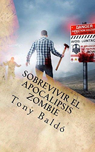 Descargar Libro Sobrevivir El Apocalipsis Zombie: Manual De Bolsillo Tony Baldo
