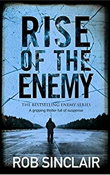 RISE OF THE ENEMY a gripping thriller full of suspense (Enemy series Book 2) by [SINCLAIR, ROB]