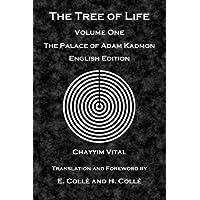 The Tree of Life: The Palace of Adam Kadmon - English Edition: Volume 1