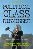 img - for Political Class Dismissed: Essays Against Politics, Including