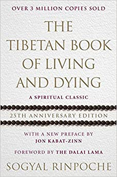 The Tibetan Book Of Living And Dying: 25th Anniversary Edition ...