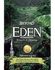 Beyond Eden, Ephesians 5-6: The Great Mystery Revealed: Mutually Submitting In Christ