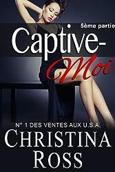 Captive-Moi (5ème partie)