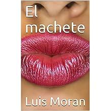 El machete (Spanish Edition)