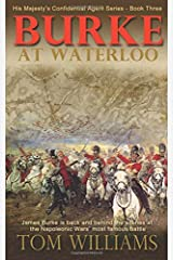 Burke at Waterloo (His Majesty's Confidential Agent) (Volume 3) Paperback