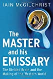 The Master and His Emissary, Iain McGilchrist, 0300188374