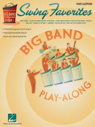 Swing Favorites Big Band - Swing Favorites - Tenor Sax: Big Band Play-Along Volume 1 (Hal Leonard Big Band Play-Along)