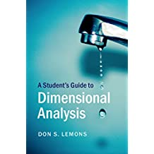 A Student's Guide to Dimensional Analysis (Student's Guides)