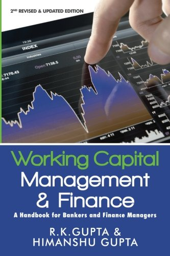 Working Capital Management and Finance: A Handbook for Bankers and Finance Managers