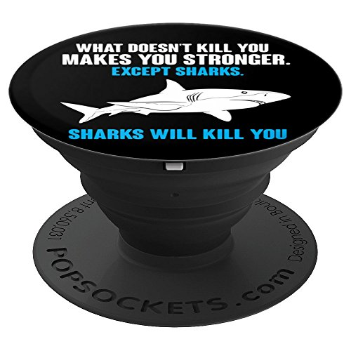 What Doesn't Kill You Makes You Stronger Shark - PopSockets Grip and Stand for Phones and Tablets