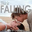 This Is Falling: The Falling Series, Book 1 Audiobook by Ginger Scott Narrated by Melissa Moran