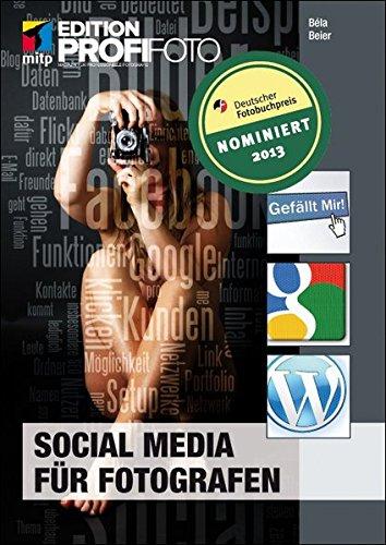 Social Media für Fotografen (mitp Edition Profifoto) Broschiert – 28. September 2012 Bela Beier 3826690710 Fotografie Naturwissenschaften