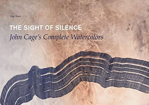 The Sight of Silence: John Cage's Complete Watercolors Hardcover - August 2, 2011