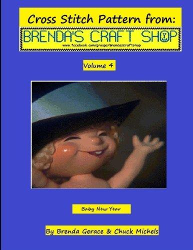 Baby New Year: Cross Stitch Pattern from Brenda's Craft Shop (Cross Stitch Patterns from Brenda's Craft Shop) (Volume 4) PDF