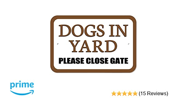 Keep Gate Closed Dogs in Yard 9 inch by 12 inch Tin Sign Dog Sign