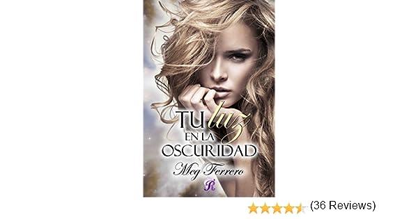 Tu luz en la oscuridad (Romantic Ediciones) eBook: Ferrero, Meg ...