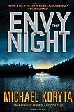 Envy the Night, Michael Koryta, 0312361580