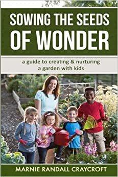 Book Sowing the Seeds of Wonder: a Guide for Creating and Nurturing a Garden with Kids