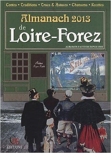 Livres informatiques gratuits télécharger pdf Almanach de Loire Forez 2013 CHM