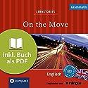 On the Move (Compact Lernstories): Englisch Grammatik - Niveau B1 Hörbuch von Oliver Astley, Jennifer Pickett, Emma Rugg Gesprochen von: Tania Higgins