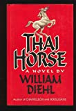 Thai Horse, William Diehl, 0394546288