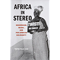 Africa in Stereo: Modernism, Music, and Pan-African Solidarity book cover