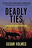 Deadly Ties (Waterside Kennels Mystery Series Book 1)