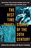 img - for The Best Time Travel Stories of the 20th Century: Stories by Arthur C. Clarke, Jack Finney, Joe Haldeman, Ursula K. Le Guin, Larry Niven, Theodore Sturgeon, Connie Willis, and more book / textbook / text book