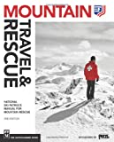 Mountain Travel and Rescue, The Mountaineers Books and National Ski Patrol Staff, 1594857083