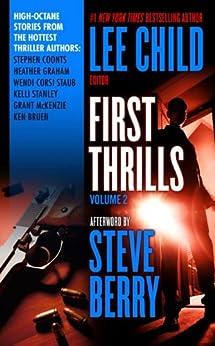 First Thrills: Volume 2 by [Coonts, Stephen, Graham, Heather, Staub, Wendy Corsi, Stanley, Kelli, McKenzie, Grant, Bruen, Ken]